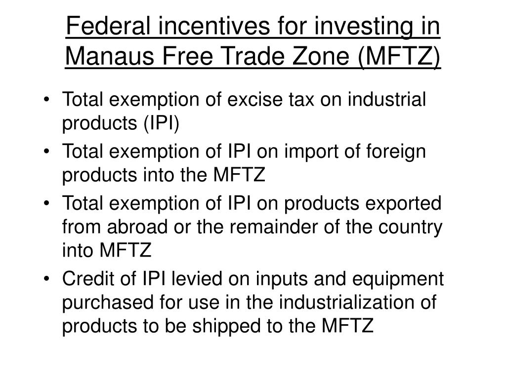 Federal incentives for investing in Manaus Free Trade Zone (MFTZ)
