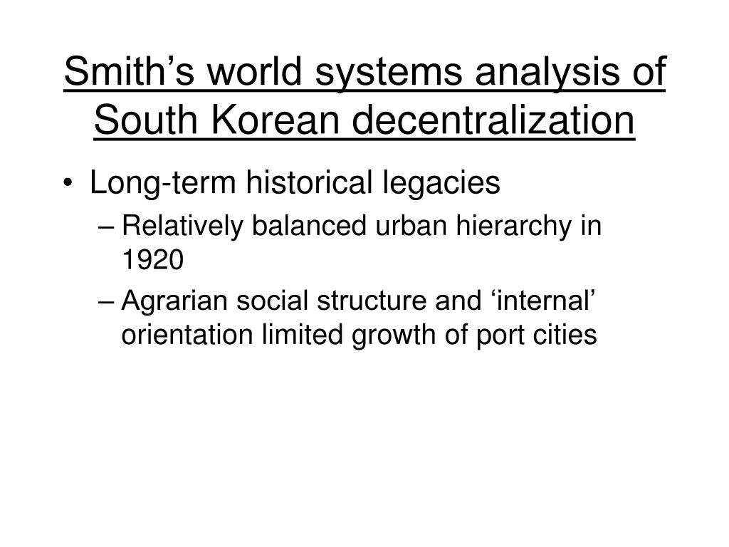 Smith's world systems analysis of South Korean decentralization