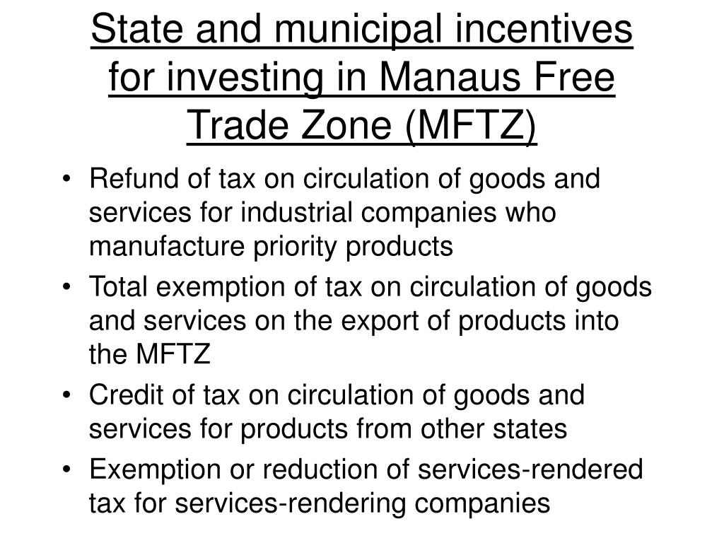 State and municipal incentives for investing in Manaus Free Trade Zone (MFTZ)