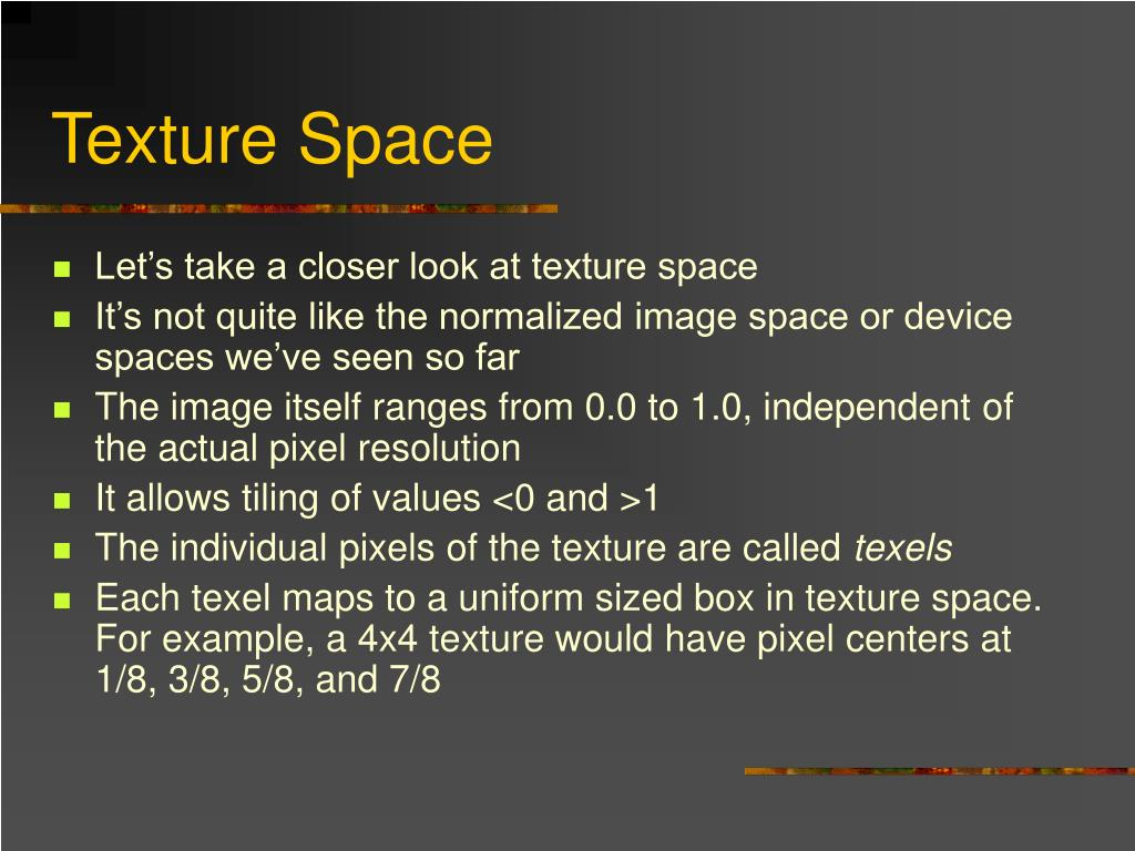 Texture Space