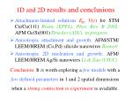 1d and 2d results and conclusions