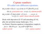 capture numbers 1d radial rate diffusion equations