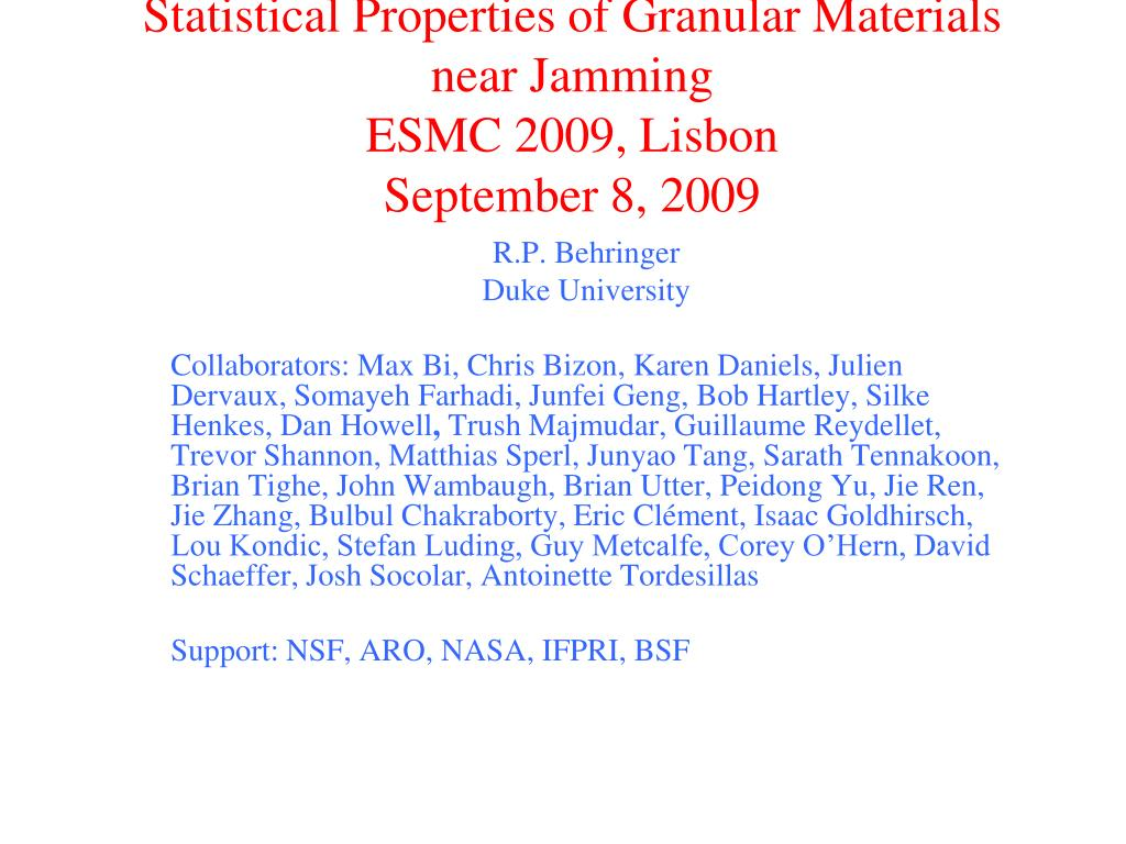 statistical properties of granular materials near jamming esmc 2009 lisbon september 8 2009 l.