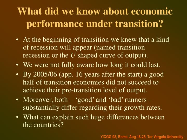 What did we know about economic performance under transition