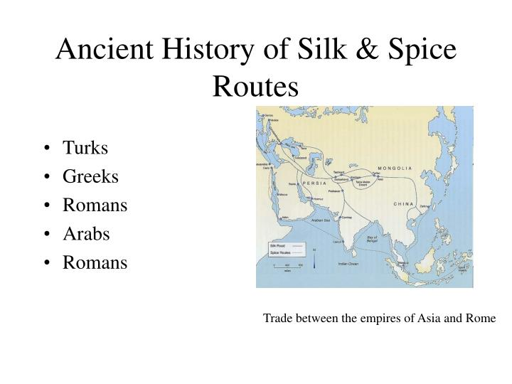 Ancient history of silk spice routes