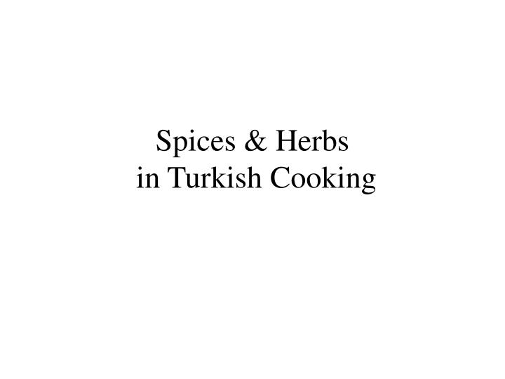 Spices herbs in turkish cooking