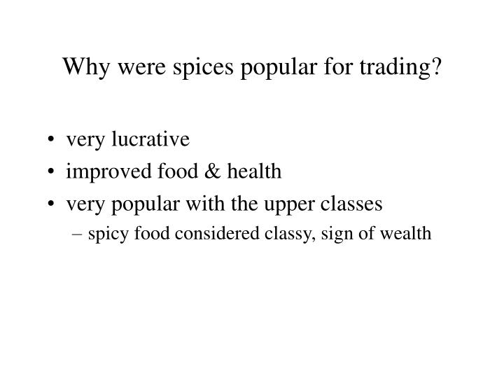 Why were spices popular for trading