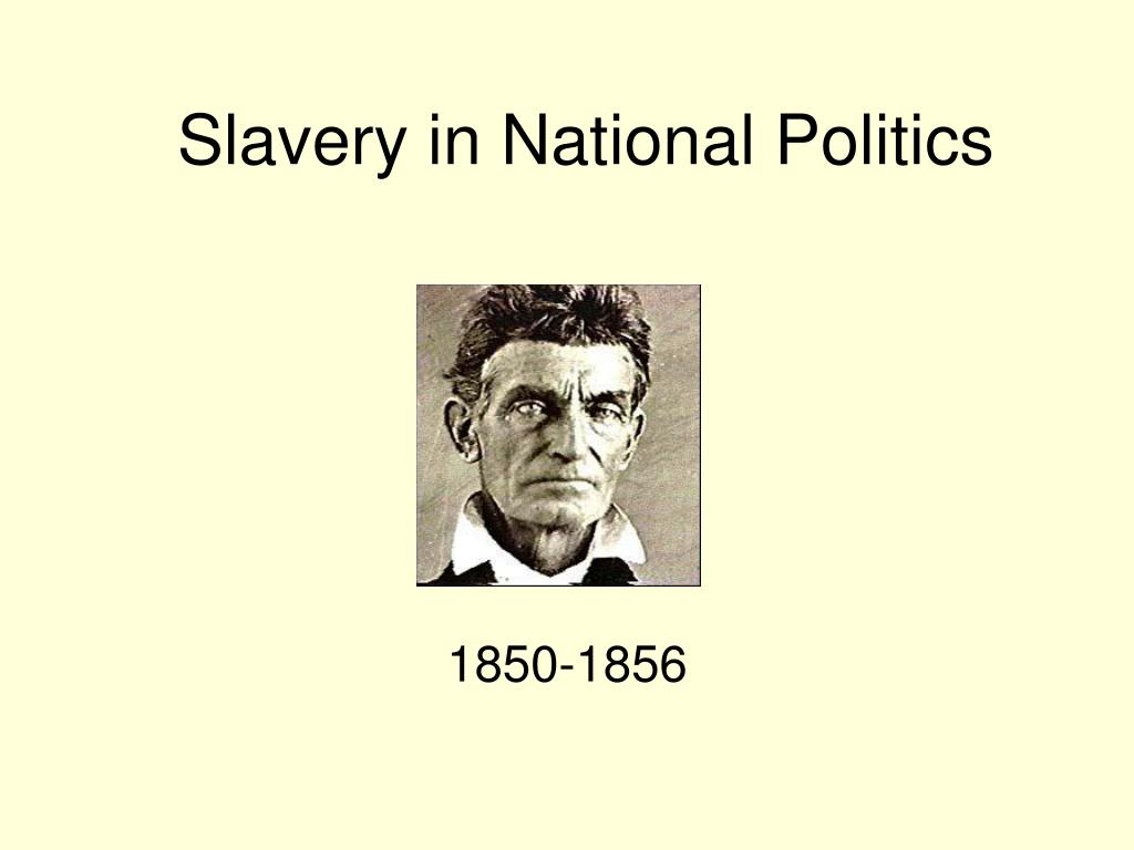 slavery in national politics l.