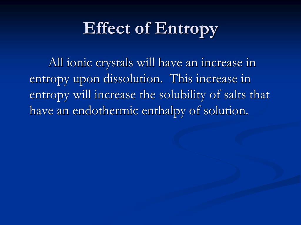 Effect of Entropy