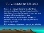 bci v eeoc the non case