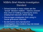 nsba s brief attacks investigation standard