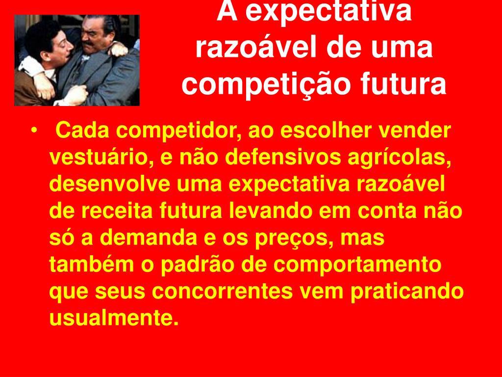 A expectativa razoável de uma competição futura