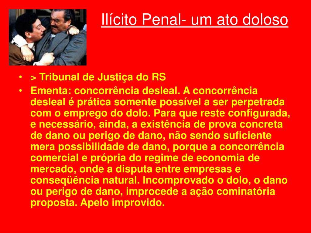 Ilícito Penal- um ato doloso