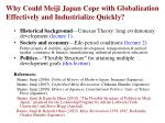 why could meiji japan cope with globalization effectively and industrialize quickly