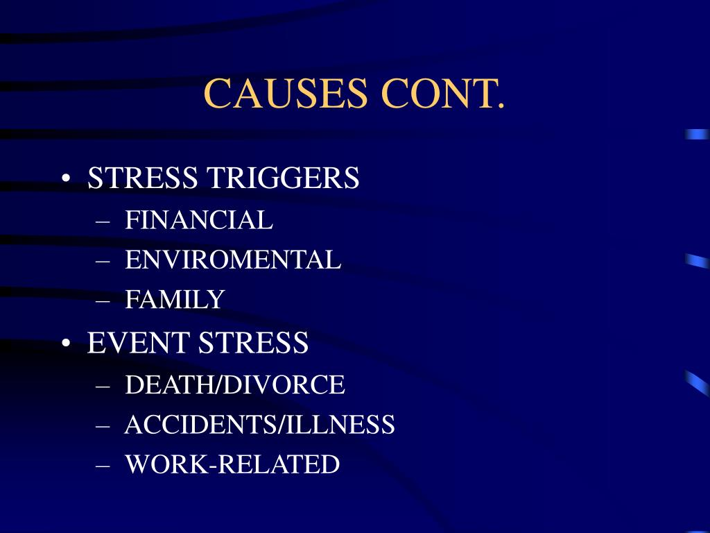 CAUSES CONT.