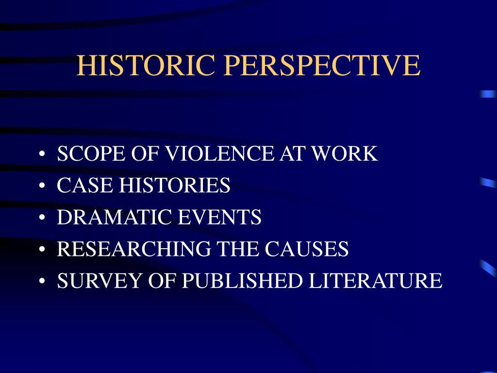 HISTORIC PERSPECTIVE