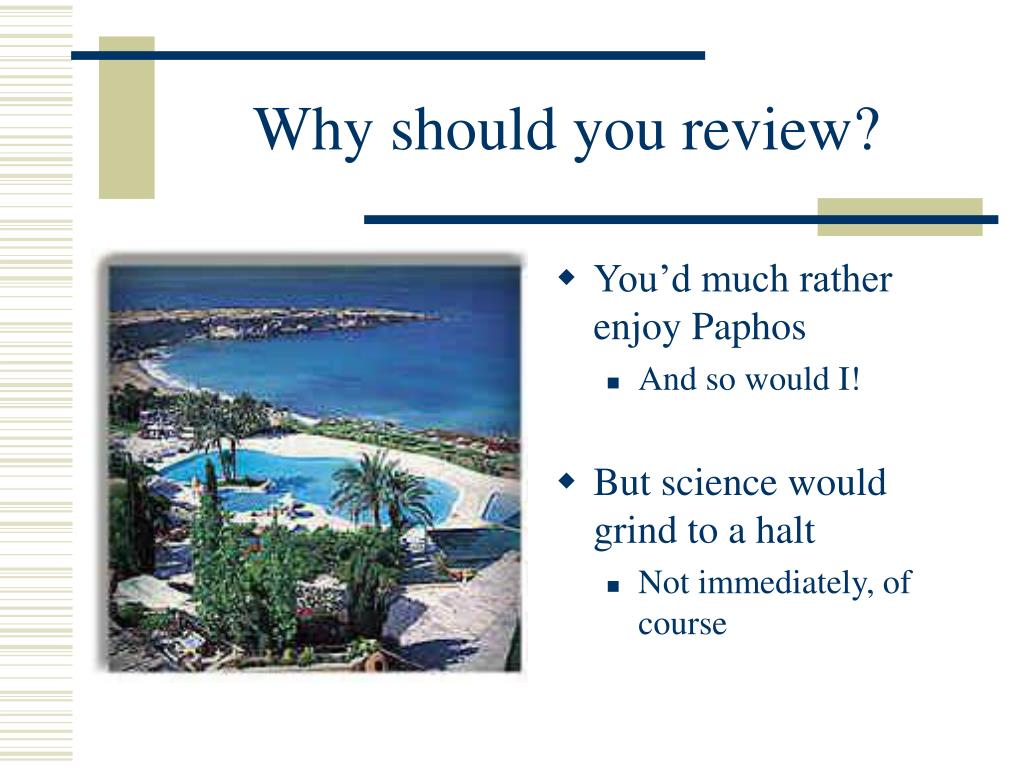 Why should you review?