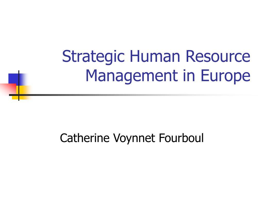 strategic human resource management in europe l.