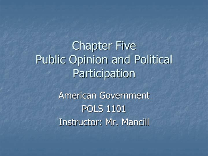 Chapter five public opinion and political participation