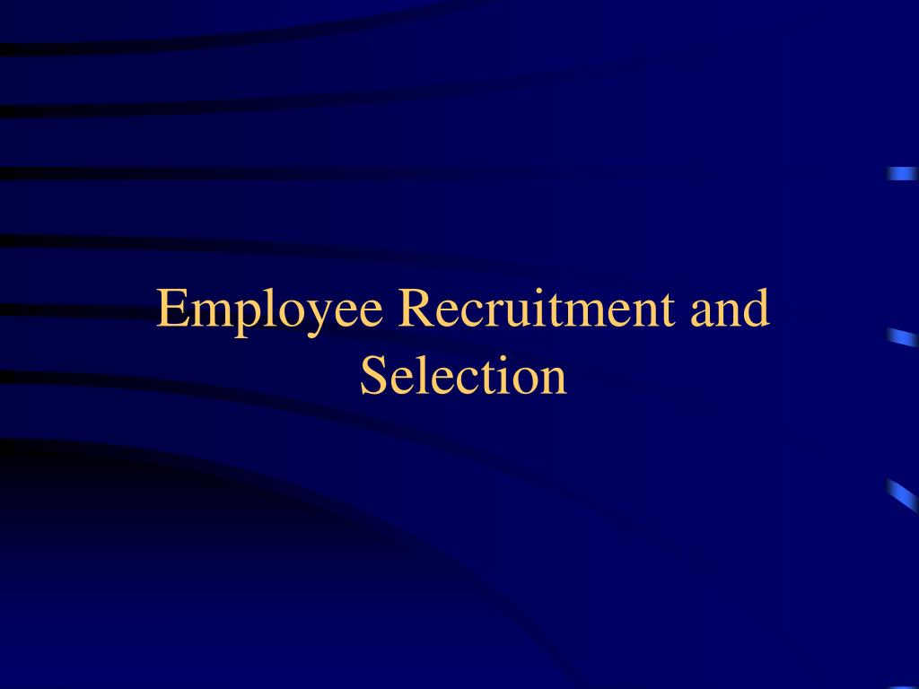 employee recruitment and selection l.