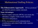 multinational staffing policies7