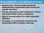 departments are bureaucracies