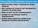 police strive for efficiency arrest rates