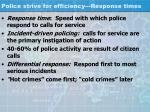 police strive for efficiency response times