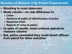 results of kansas city patrol experiment