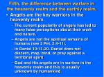 fifth the difference between warfare in the heavenly realm and the earthly realm