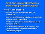 first the creator god wants a relationship with his creation