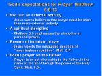 god s expectations for prayer matthew 6 6 13