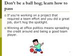 don t be a ball hog learn how to pass