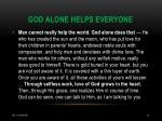 god alone helps everyone