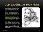 god laughs at your pride