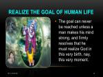 realize the goal of human life
