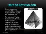 why do not find god