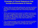 examples of causal sequences that include environments policies