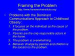 framing the problem http www frameworksinstitute org