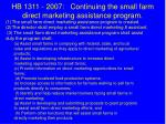 hb 1311 2007 continuing the small farm direct marketing assistance program