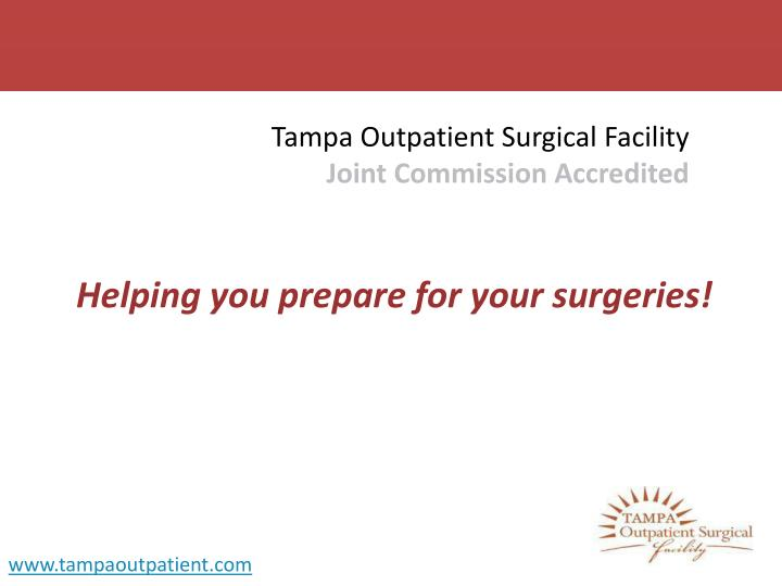 Tampa outpatient surgical facility joint commission accredited