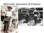 aftermath executions of cristeros