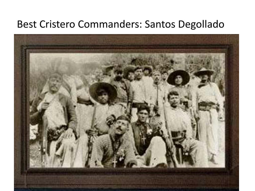 Best Cristero Commanders: Santos Degollado