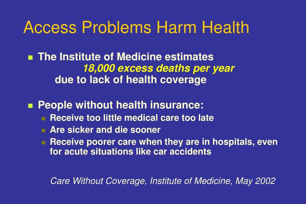Access Problems Harm Health