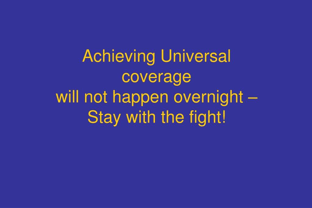 Achieving Universal