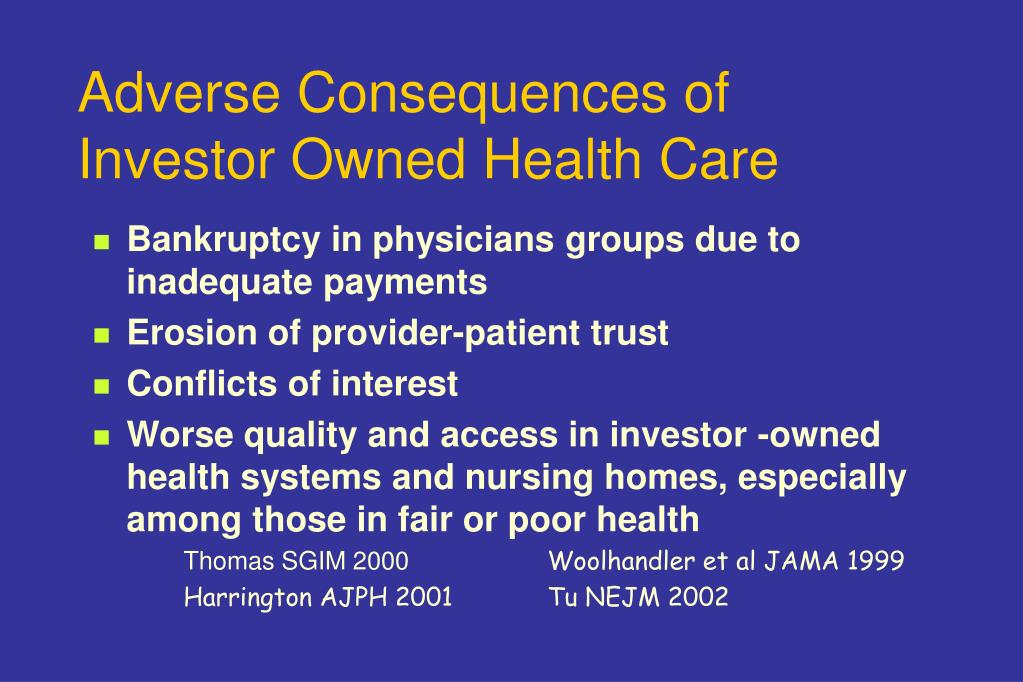 Adverse Consequences of Investor Owned Health Care