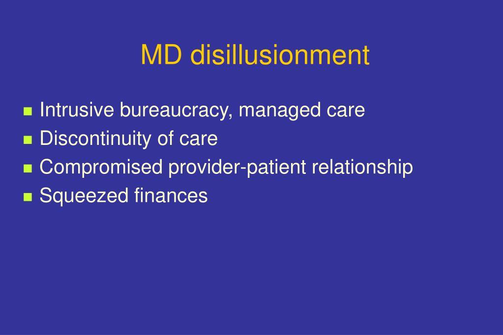 MD disillusionment