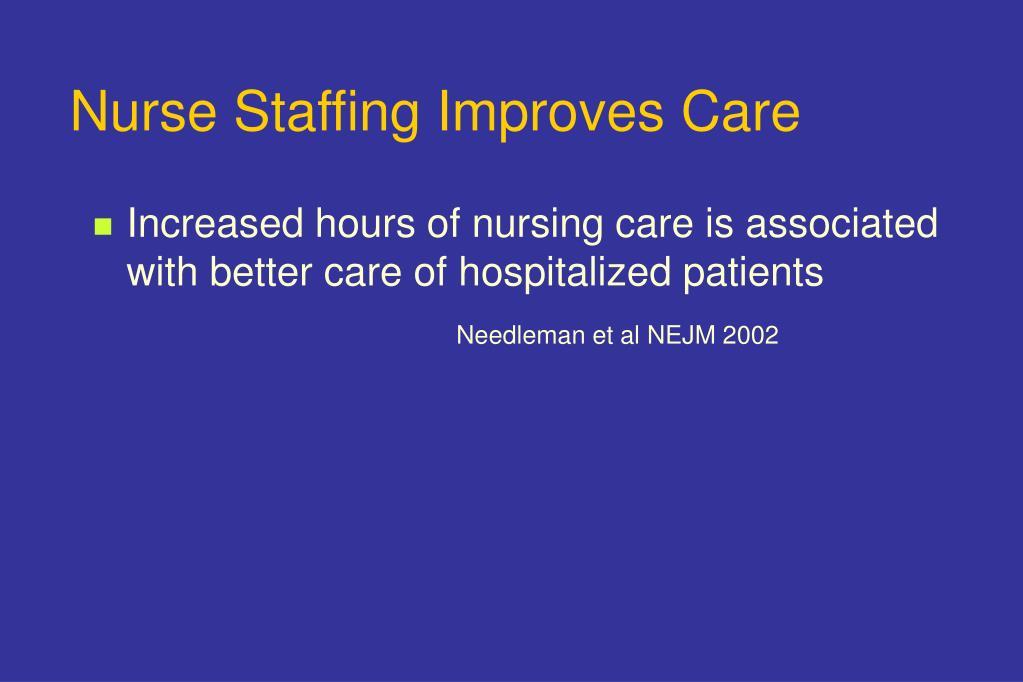 Nurse Staffing Improves Care