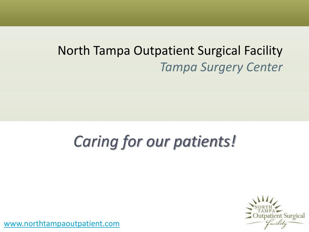 north tampa outpatient surgical facility tampa surgery center l.