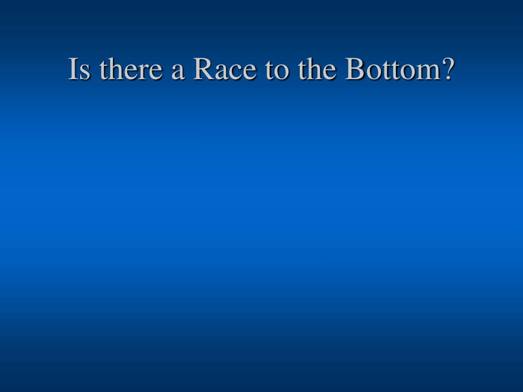 Is there a Race to the Bottom?